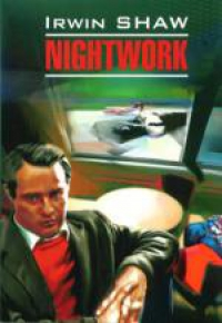 Irwin Shaw. Nightwork